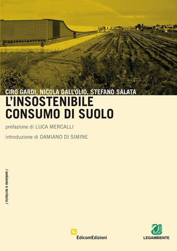 L'insostenibile consumo di suolo