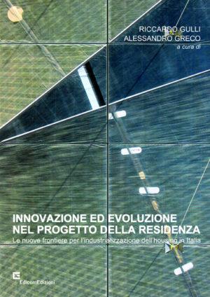 innovazione ed evoluzione nel progetto della residenza