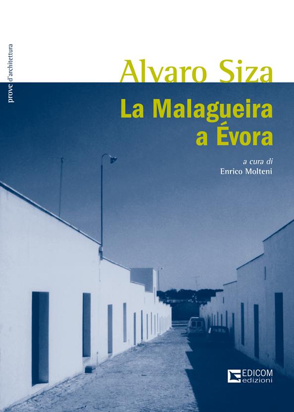 Alvaro Siza. La Malagueira a Evora