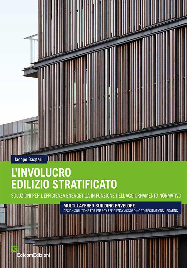 copertina L'involucro edilizio stratificato. Soluzioni per l'efficienza energetica in funzione dell'aggiornamento normativo.